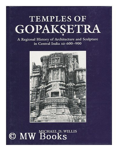 9780714114774: Temples of Gopaksetra: A Regional History of Architecture and Sculpture, AD 600-900