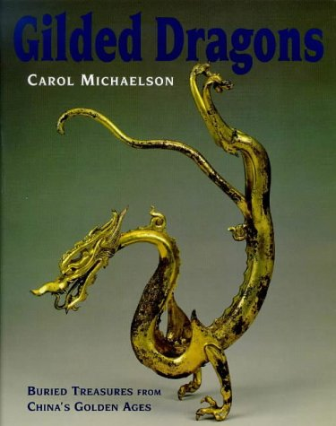 9780714114897: Gilded Dragons: Buried Treasures from China's Golden Ages