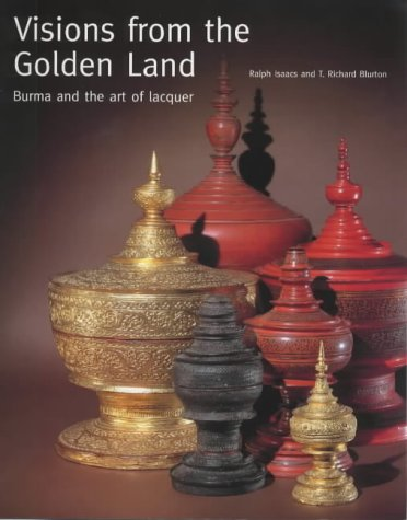 9780714114903: Visions from the Golden Land: Burma and the Art of Lacquer