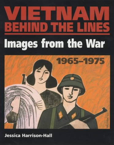 9780714114972: VIETNAM BEHIND THE LINES: Images from the War 1965-1975