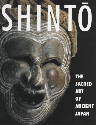 9780714114989: Shinto: The Sacred Art of Ancient Japan
