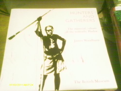 9780714115108: Hunters and Gatherers: Material Culture of the Nomadic Hadza