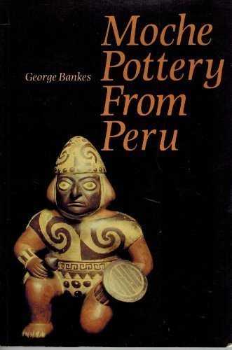 Moche Pottery from Peru: Bankes, George