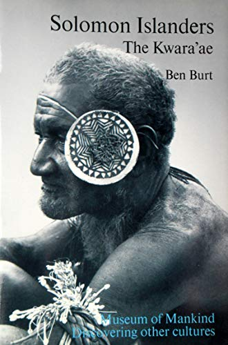 Solomon Islanders: The Kwara'ae (Discovering Other Cultures): Burt, Ben