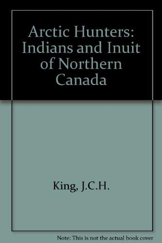9780714115863: Arctic Hunters: Indians and Inuit of Northern Canada