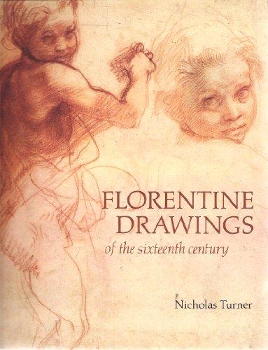 Florentine Drawings of the Sixteenth Century.: Turner,Nicholas.