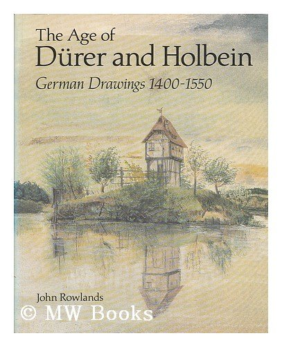 9780714116396: The Age of Durer and Holbein: German Drawings 1400-1550