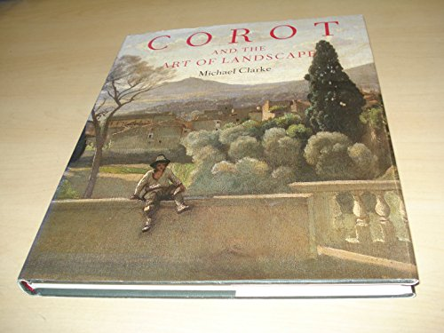 9780714116488: Corot and the Art of Landscape /Anglais