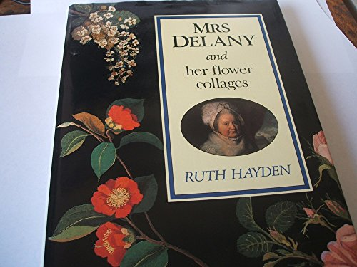 9780714116525: Mrs. Delany and Her Flower Collages