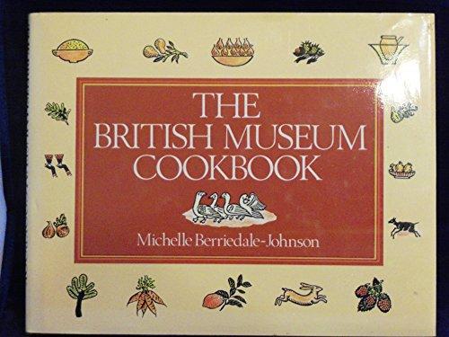 9780714116631: The British Museum Cookbook