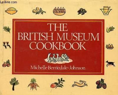 9780714116631: British Museum Cookbook