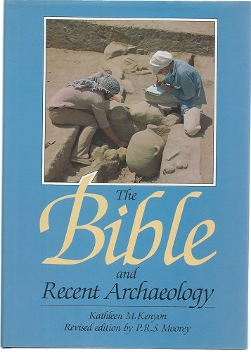 9780714116815: The Bible and Recent Archaeology (revised edition)