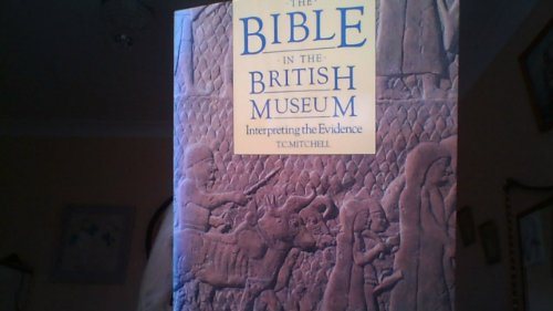 9780714116983: The Bible in the British Museum: Investigating the Evidence