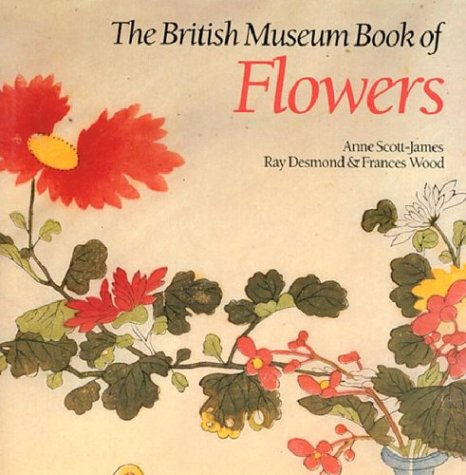 THE BRITISH MUSEUM BOOK OF FLOWERS.