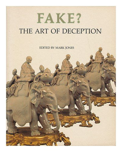 Fake? The art of deception. Edited by: Jones, Mark (Ed.):