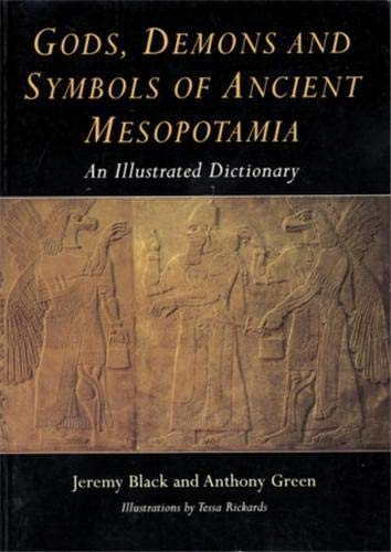9780714117058: GODS, DEMONS AND SYMBOLS OF ANCIENT MESOPOTAMIA. An illustrated dictionary