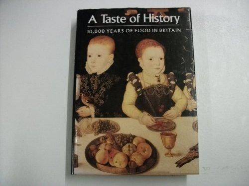 9780714117324: A Taste of History: 10, 000 Years of Food in Britain