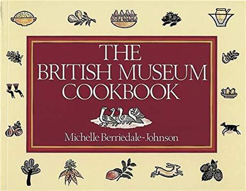 9780714117591: The British Museum Cookbook