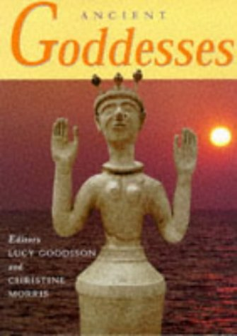 9780714117614: Ancient Goddesses: The Myths and Evidence