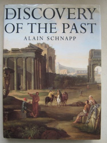 9780714117683: The Discovery of the Past: The Origins of Archaeology