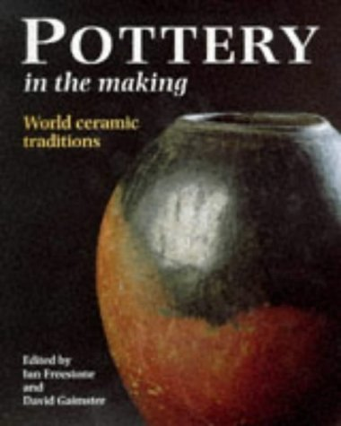 9780714117829: Pottery in the Making: World Ceramic Traditions