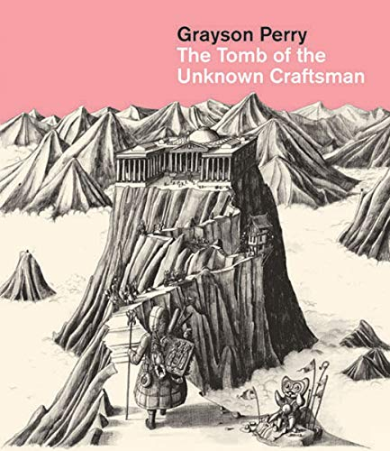 9780714118208: Grayson Perry: The Tomb of the Unknown Craftsman