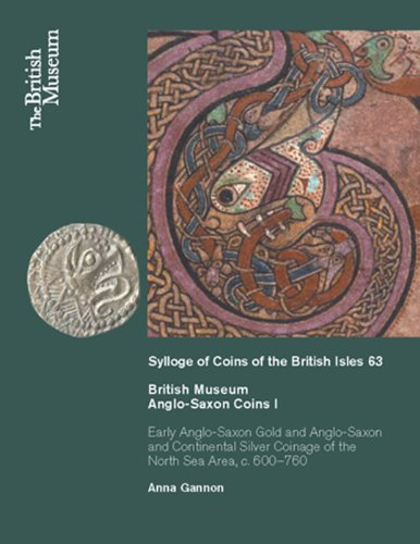 9780714118239: British Museum Anglo-Saxon Coins I: Early Anglo-Saxon Gold and Anglo-Saxon and Continental Silver Coinage of of the North Sea Area, c. 600-760