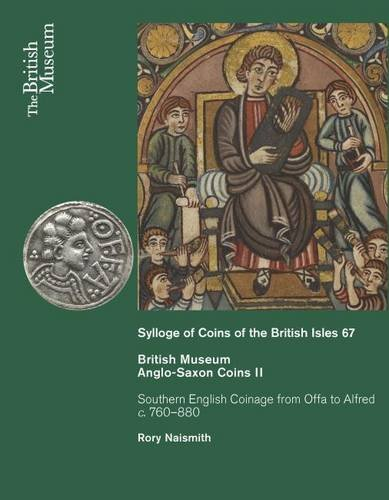 9780714118246: Anglo-Saxon Coins II: Southern English Coinage from Offa to Alfred c. 760-880 (Sylloge of Coins of the British Isles)