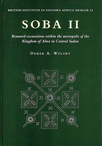 Soba: Renewed Excavations within the Metropolis of the Kingdom of Alwa in Central Sudan (Hardback):...