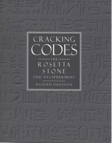 9780714119168: Cracking the Code: The Rosetta Stone and the Art of Decipherment