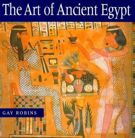 The Art of Ancient Egypt: Gay Robins