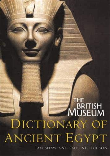 9780714119533: The British Museum Dictionary of Ancient Egypt