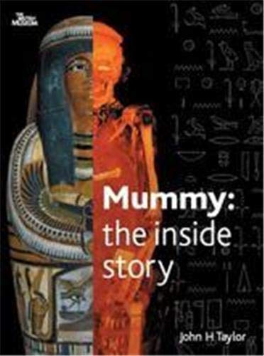9780714119625: Mummy - the Inside Story /Anglais