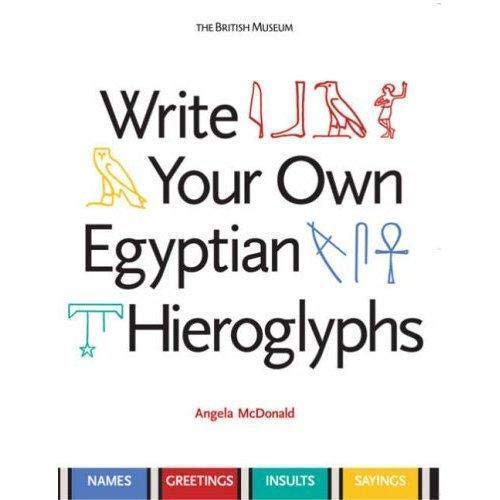 9780714119762: Write Your Own Egyptian Hieroglyphs: Names · Greetings · Insults · Sayings