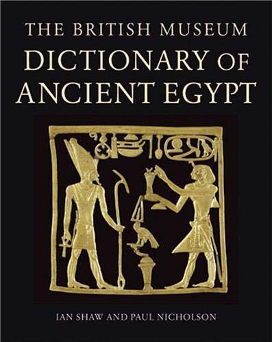 9780714119809: British Museum Dictionary of Ancient Egypt
