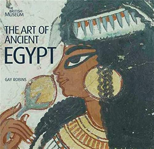 Art of Ancient Egypt: Gay Robins