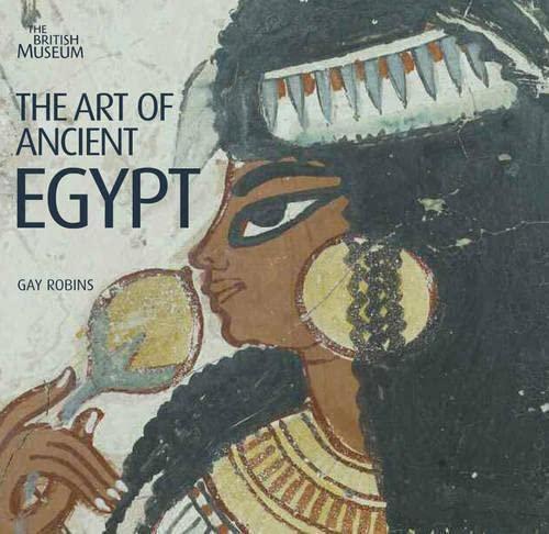 Art of Ancient Egypt: Gay Robins