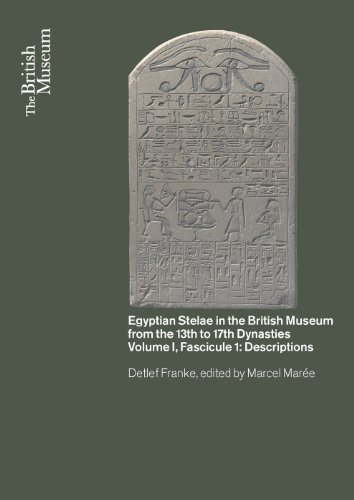 9780714119878: Egyptian Stelae in the British Museum from the 13th - 17th Dynasties: Volume I, Fascicule I: Descriptions