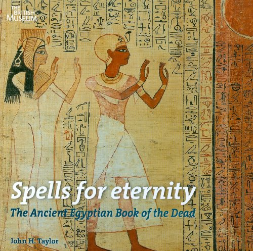 9780714119908: Spells for Eternity: The Ancient Egyptian Book of the Dead