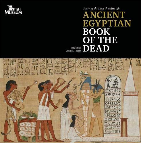 Journey Through the Afterlife: Ancient Egyptian Book: John H. Taylor