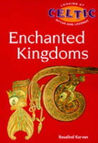The Enchanted Kingdoms (Looking at Celtic Myths & Legends S.): Kerven, Rosalind