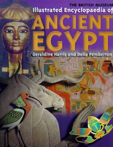 9780714121284: The British Museum Illustrated Encyclopaedia of Ancient Egypt (British Museum Young Reference)