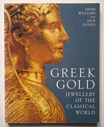 9780714122052: Greek Gold: Jewellery of the Classical World /Anglais