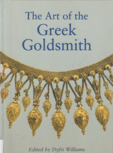 9780714122113: The Art of the Greek Goldsmith (Scholarly)