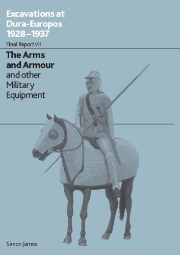 9780714122489: Excavations at Dura Europos: Final report 7: Final Report VII - Arms and Armour and Other Military Equipment
