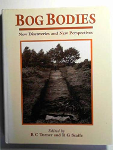 Bog Bodies: New Discoveries and New Perspectives