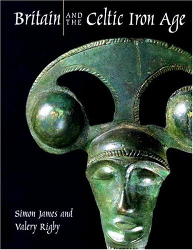 Britain and the Celtic Iron Age: Simon James