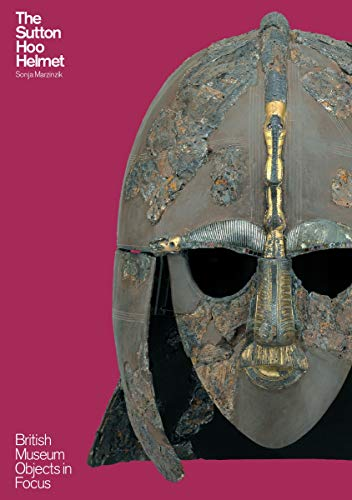 9780714123257: The Sutton Hoo Helmet (British Museum Objects in Focus)