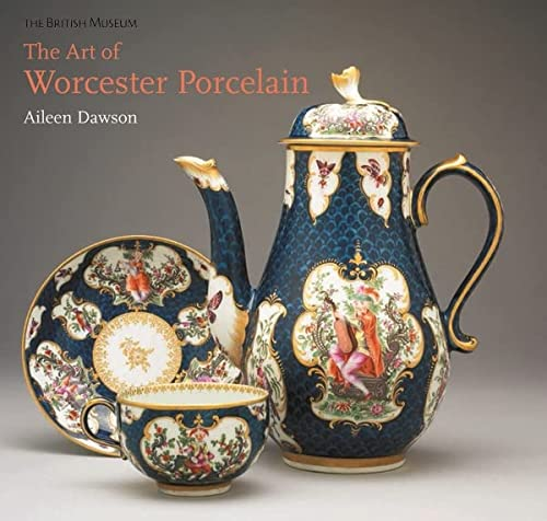 The Art of Worcester Porcelain 1751-1788: masterpieces from the British Museum collection