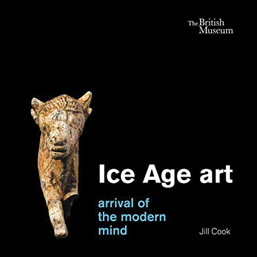 9780714123332: Ice Age Art: Arrival of the Modern Mind